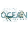 lettering ocean with sailing ship whale vector image vector image