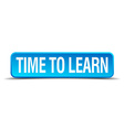 time to learn blue 3d realistic square isolated vector image vector image