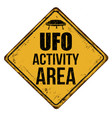 ufo activity area vintage rusty metal sign vector image vector image
