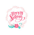 hand drawn lettering happy spring in the round vector image vector image