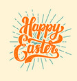 happy easter hand drawn lettering phrase design vector image vector image