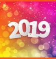 2019 happy new year bokeh light card vector image