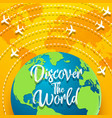 discover the world concept with flying around the vector image vector image