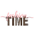 fashion time t-shirt fashion print with leopard vector image vector image