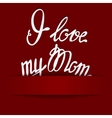 Paper background with lettering I love my Mom vector image vector image
