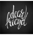 dear friend phrase hand drawn lettering brush vector image