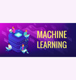 isometric machine learning concept vector image vector image