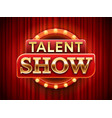 talent show sign talented stage banner snows vector image vector image