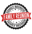 Family reunion sign or stamp vector image