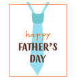 greeting card for fathers day with tie vector image