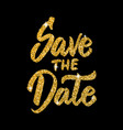 save date hand drawn lettering in golden vector image