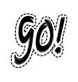 go sign framed in dashed line vector image