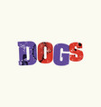 dogs concept colorful stamped word vector image