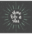 Drawn calligraphic quote shine star poster vector image