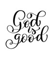god is good text hand lettering typography design vector image