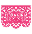 its a girl papel picado design - mexican vector image vector image