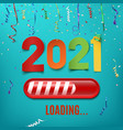 new year 2021 loading bar on celebrating backgroun vector image
