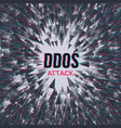 hacker ddos attack on abstrackt background vector image