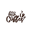 hand drawn coffee quote lettering vector image vector image
