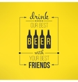 beer with friends quote typographical vector image vector image