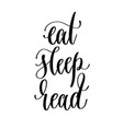 eat sleep read - hand lettering inscription text vector image vector image