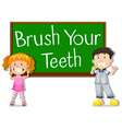 Children and board saying brush your teeth vector image vector image