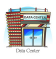 data center or centre exterior view datacenter vector image