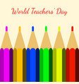 world teachers day color pencils and the name of vector image vector image