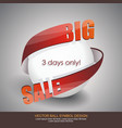 big sale sign design of white ball with red arrow vector image