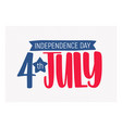 4th july independence day inscription written with vector image vector image