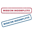 Mission Incomplete Rubber Stamps vector image vector image