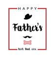 happy fathers day greeting design card vector image
