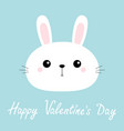 happy valentines day rabbit bunny head face round vector image