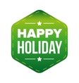 Happy Holiday patch green vector image vector image