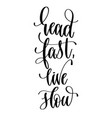 read fast live slow - hand lettering inscription vector image vector image