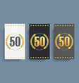 set of 50th anniversary cards template vector image vector image