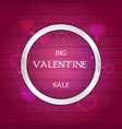 valentine day sale banner with round silver frame vector image vector image