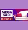 mega sale home furniture shop banner vector image vector image