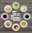 set cups coffee and tea wooden background vector image