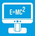 monitor with einstein formula icon white vector image