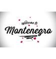 montenegro welcome to word text with handwritten vector image