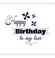 Happy Birthday To My Love vector image