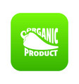 organic bio product icon green vector image
