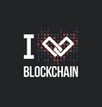 concept for blockchain lover vector image vector image