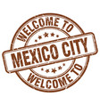 welcome to mexico city brown round vintage stamp vector image vector image