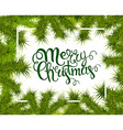 lettering merry Christmas frame of fir branches vector image vector image
