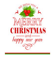 merry christmas holidays greeting typography card vector image vector image
