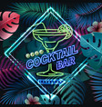 neon sign cocktail bar on trpic background vector image vector image