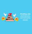 wedding cake banner horizontal concept vector image vector image