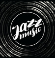 jazz music poster with vinyl record and lettering vector image